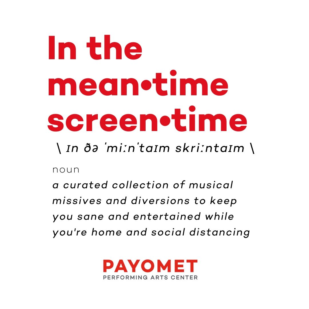 "Payomet's ""In the meantime screentime"""