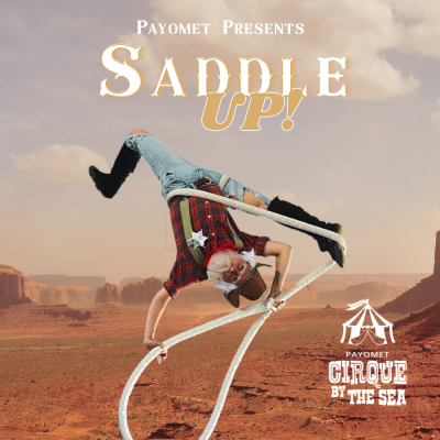 Payomet Cirque by the Sea's original production, Saddle Up!